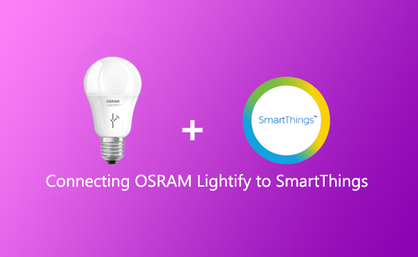 Connecting OSRAM Lightify Bulb to Samsung SmartThings - Make